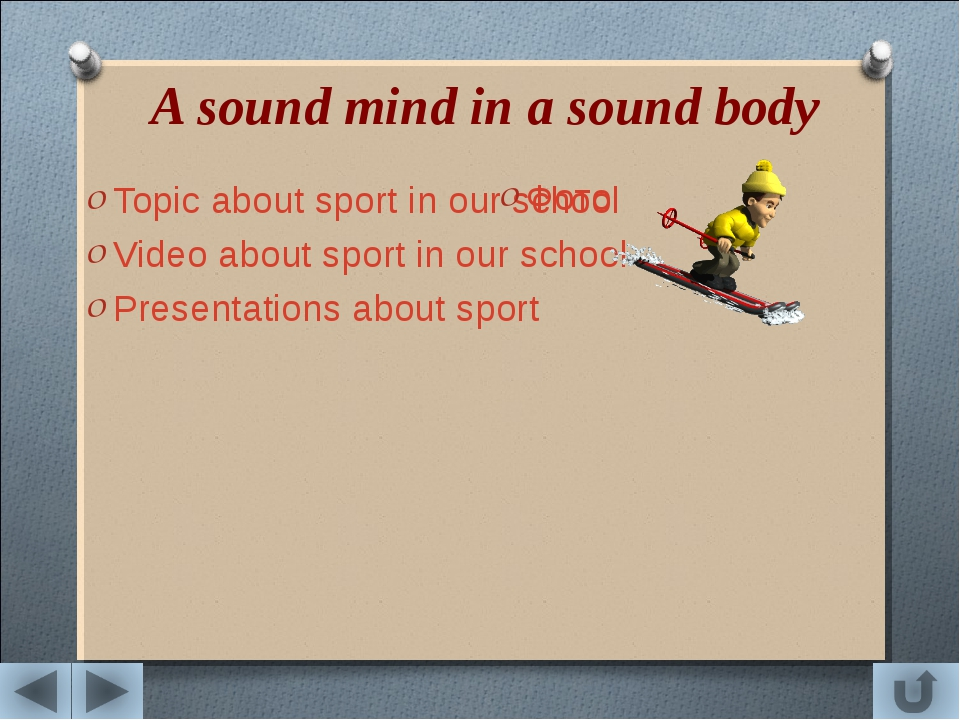 A sound mind in a sound body Topic about sport in our school Video about spor...