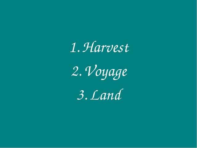 Harvest Voyage Land