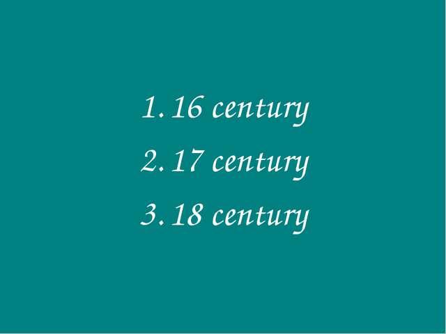 16 century 17 century 18 century