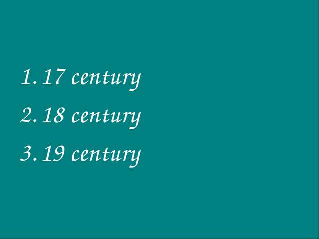 17 century 18 century 19 century