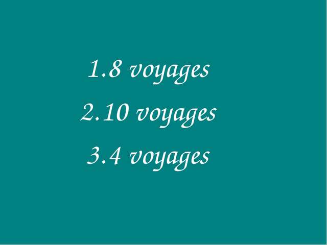 8 voyages 10 voyages 4 voyages