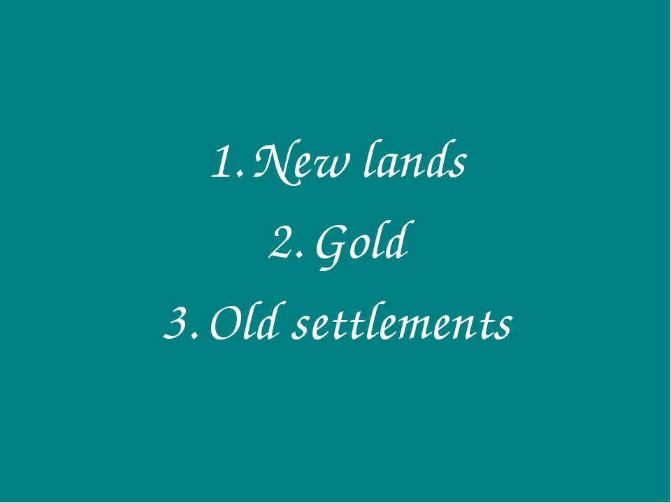 New lands Gold Old settlements