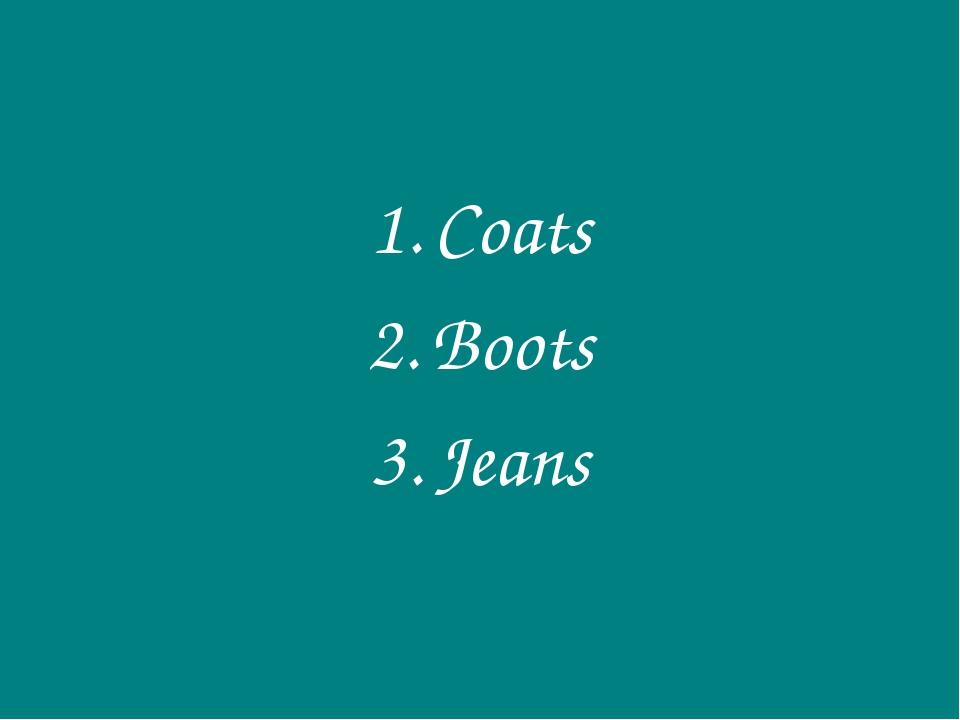 Coats Boots Jeans