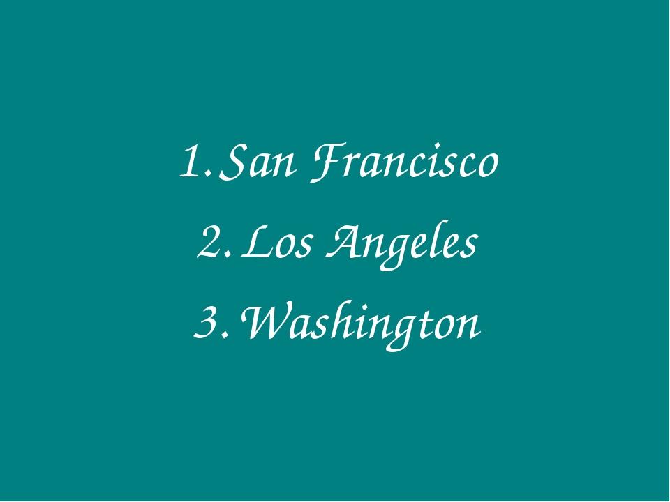 San Francisco Los Angeles Washington