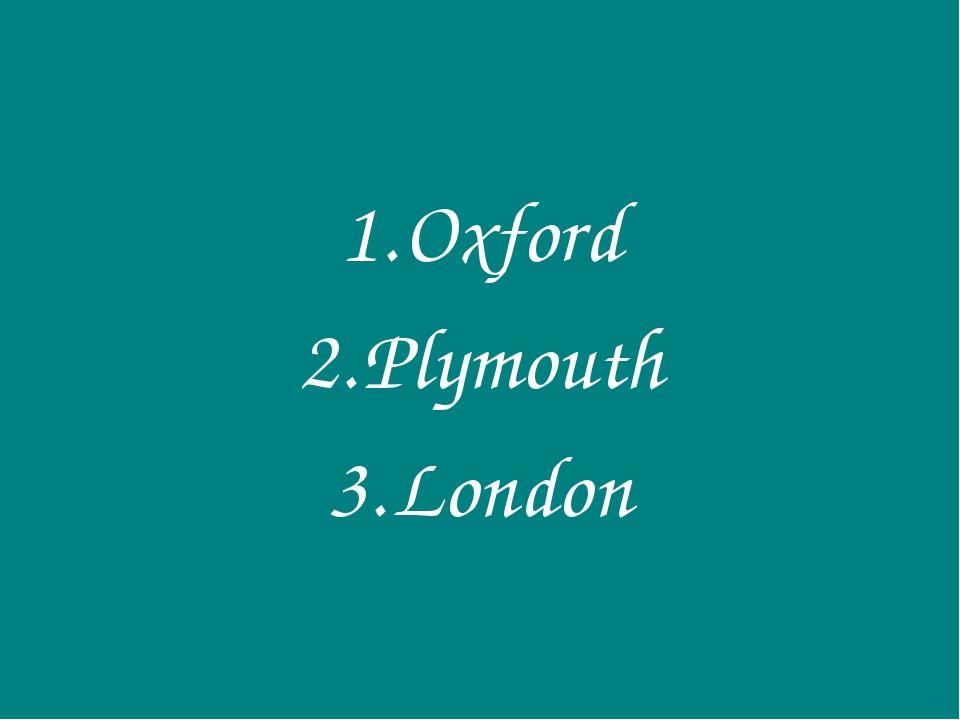 Oxford Plymouth London