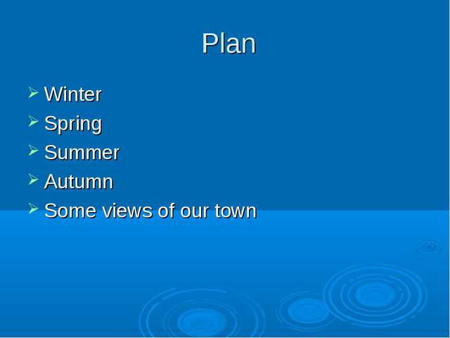 Plan Winter Spring Summer Autumn Some views of our town
