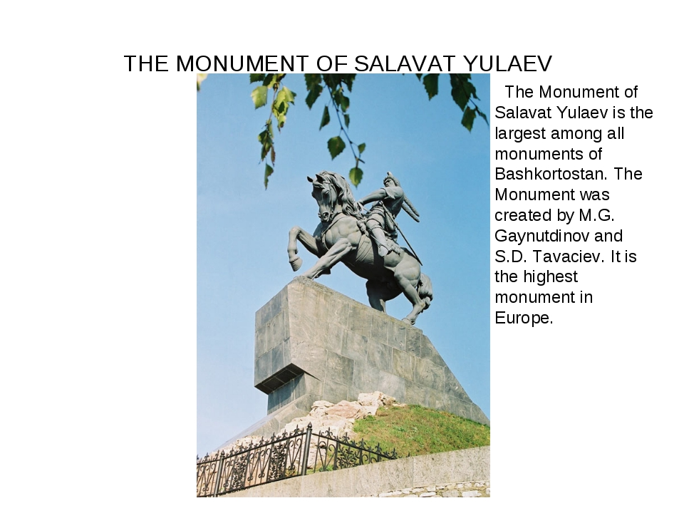 THE MONUMENT OF SALAVAT YULAEV  The Monument of Salavat Yulaev is the large...