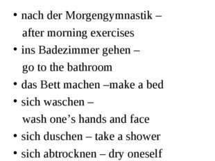 nach der Morgengymnastik – after morning exercises ins Badezimmer gehen – go