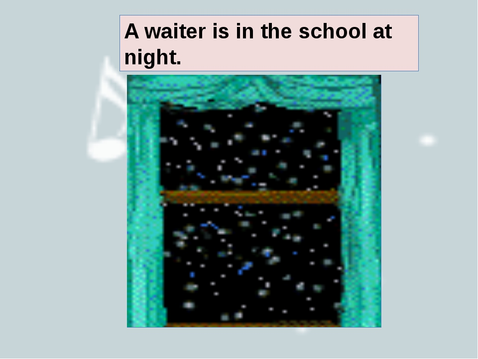 A waiter is in the school at night.