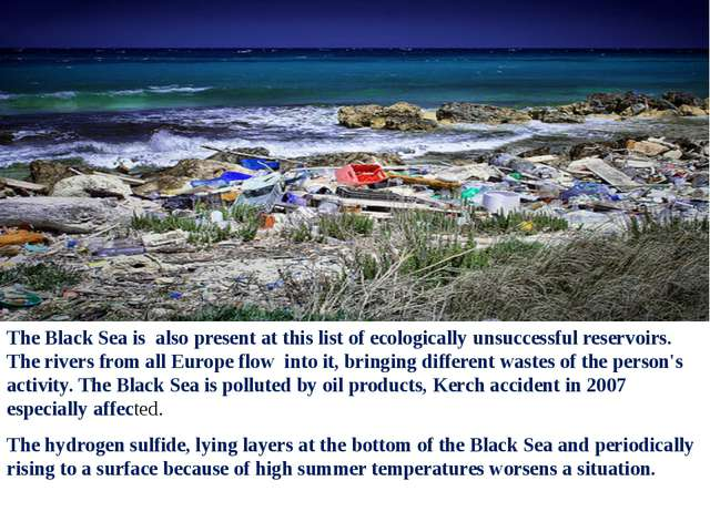 The Black Sea is also present at this list of ecologically unsuccessful reser...