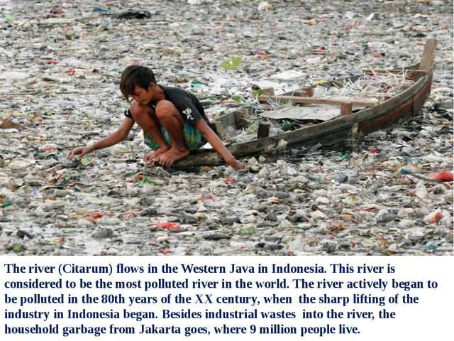 The river (Citarum) flows in the Western Java in Indonesia. This river is con...