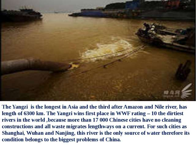 Yangzi's river, China The Yangzi is the longest in Asia and the third after A...