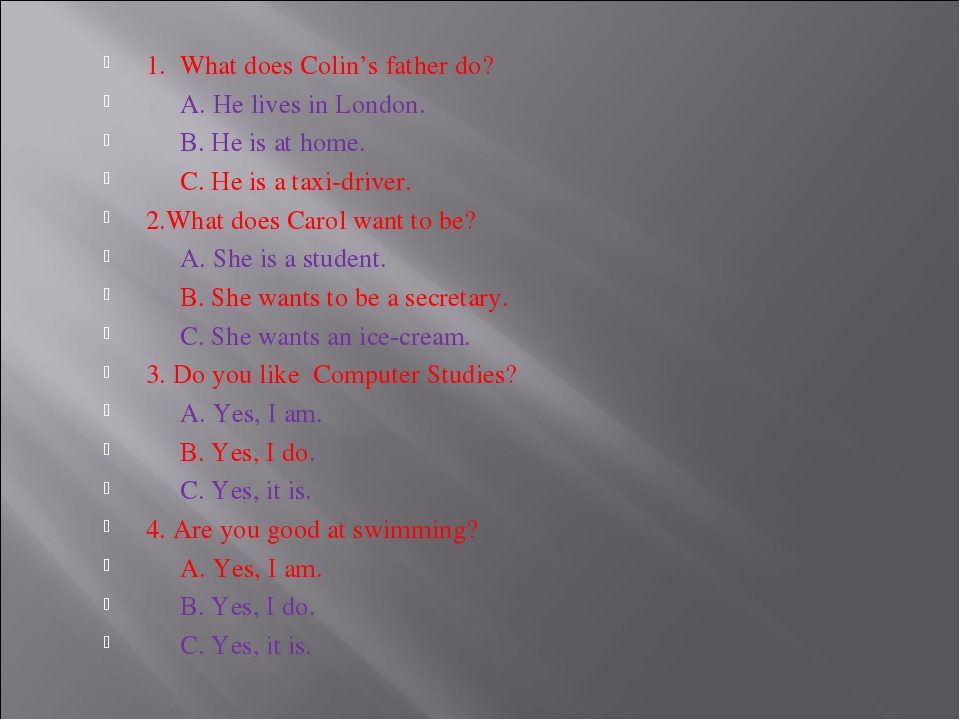 1. What does Colin's father do? A. He lives in London. B. He is at home. C. H...