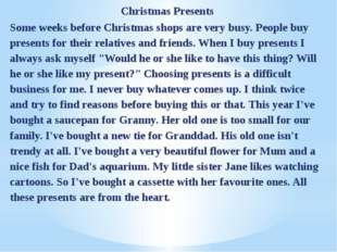 Christmas Presents Some weeks before Christmas shops are very busy. People bu