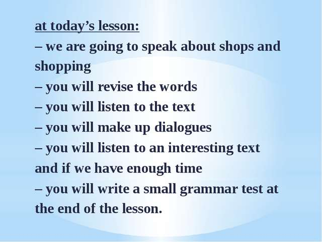 at today's lesson: – we are going to speak about shops and shopping – you wil...