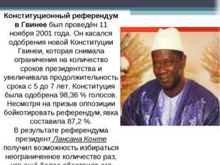 Конституционный референдум вГвинее был проведён 11 ноября 2001 года. Он каса