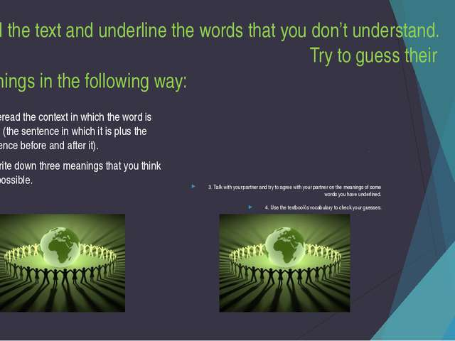Read the text and underline the words that you don't understand. Try to guess...