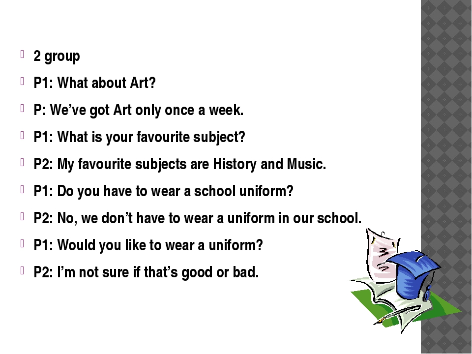 2 group P1: What about Art? P: We've got Art only once a week. P1: What is y...