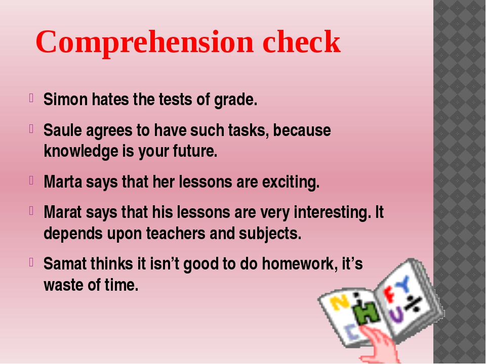 Comprehension check Simon hates the tests of grade. Saule agrees to have suc...
