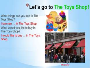 Let's go to The Toys Shop! What things can you see in The Toys Shop? I can s
