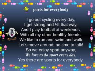 ports for everybody I go out cycling every day, I get strong and ½t that way,