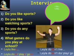 Interview: Do you like sports? Do you like watching sports? Do you do any sp