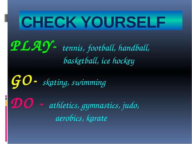 CHECK YOURSELF PLAY- tennis, football, handball, basketball, ice hockey GO- s...