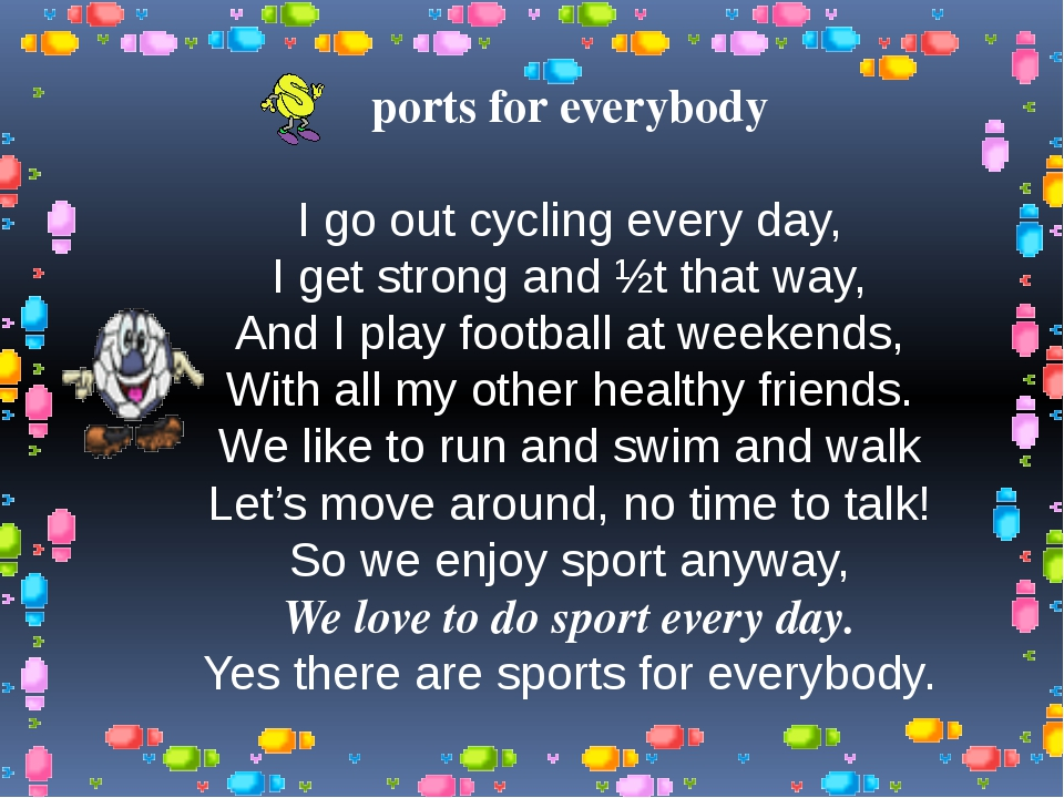 ports for everybody I go out cycling every day, I get strong and ½t that way,...
