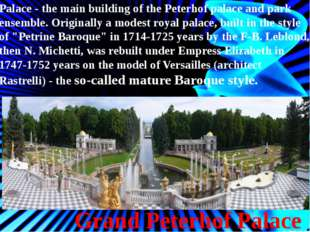 Grand Peterhof Palace Palace - the main building of the Peterhof palace and p