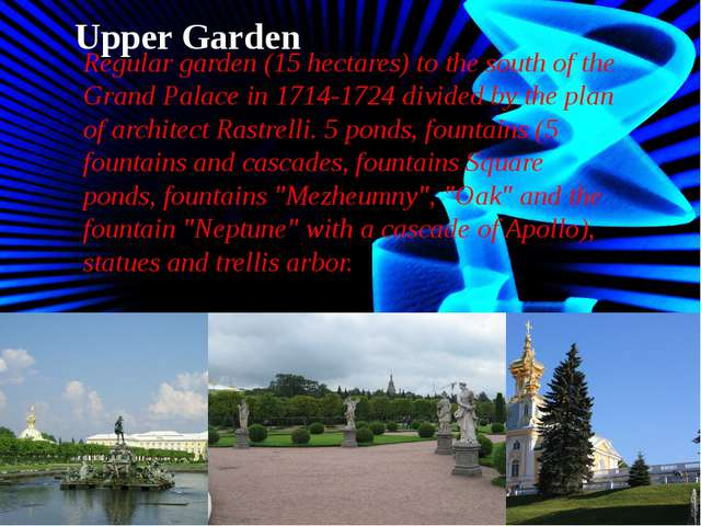 Upper Garden Regular garden (15 hectares) to the south of the Grand Palace in...