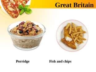 Great Britain Porridge Fish and chips