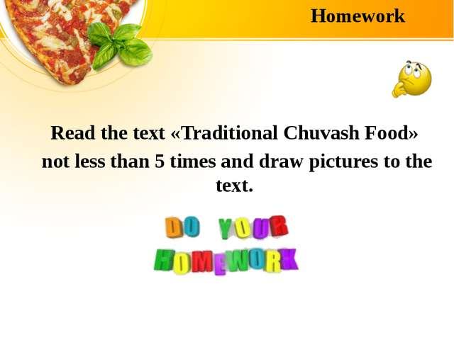 Homework Read the text «Traditional Chuvash Food» not less than 5 times and d...