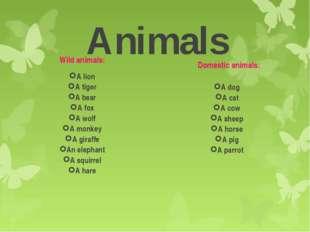 Animals Wild animals: A lion A tiger A bear A fox A wolf A monkey A giraffe A