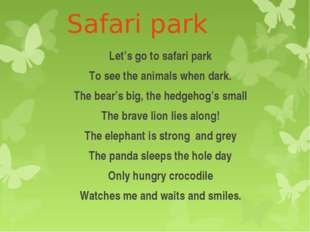 Safari park Let's go to safari park To see the animals when dark. The bear's
