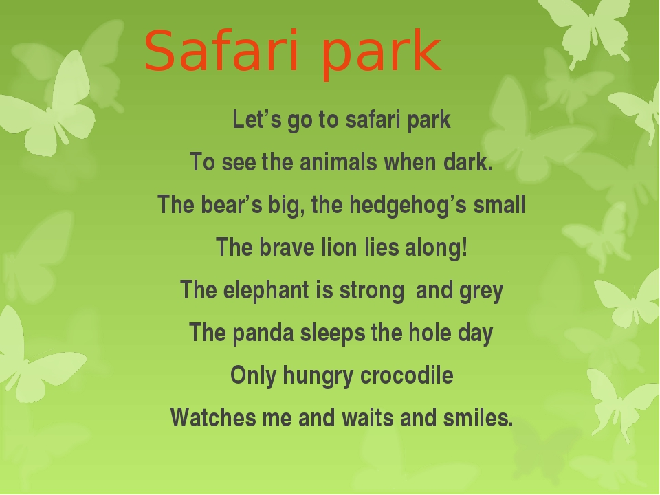 Safari park Let's go to safari park To see the animals when dark. The bear's...