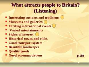 What attracts people to Britain? (Listening) Interesting customs and traditio