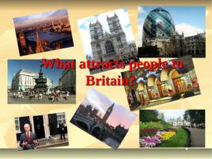 What attracts people to Britain?