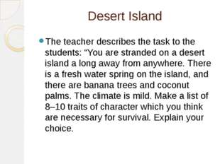 "Desert Island The teacher describes the task to the students: ""You are strand"