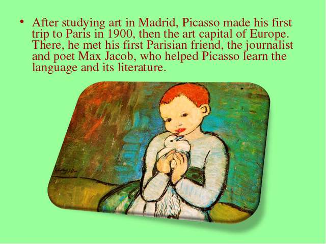 After studying art in Madrid, Picasso made his first trip to Paris in 1900, t...