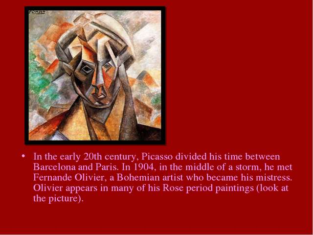 In the early 20th century, Picasso divided his time between Barcelona and Par...