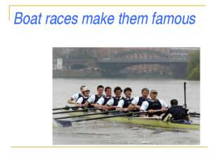 Boat races make them famous