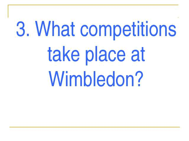 3. What competitions take place at Wimbledon?