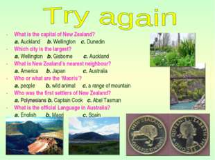 What is the capital of New Zealand? a. Auckland b. Wellington c. Dunedin Whic