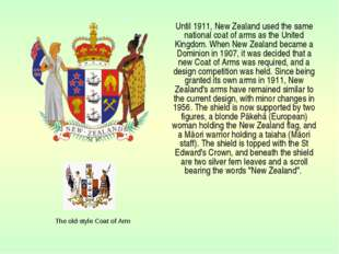 Until 1911, New Zealand used the same national coat of arms as the United Ki