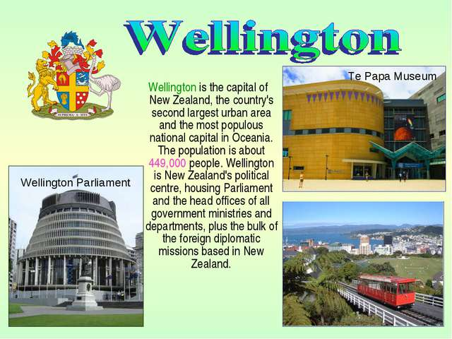 Wellington is the capital of New Zealand, the country's second largest urban...