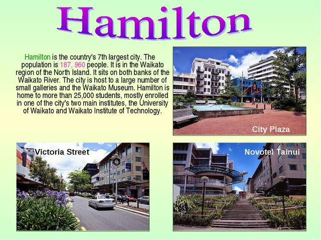 Hamilton is the country's 7th largest city. The population is 187, 960 peopl...