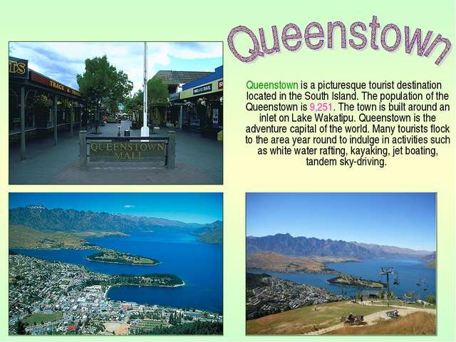 Queenstown is a picturesque tourist destination located in the South Island....