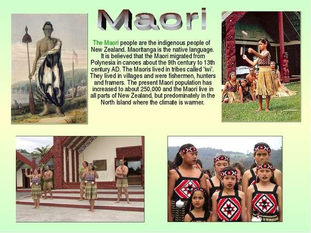 The Maori people are the indigenous people of New Zealand. Maoritanga is the...