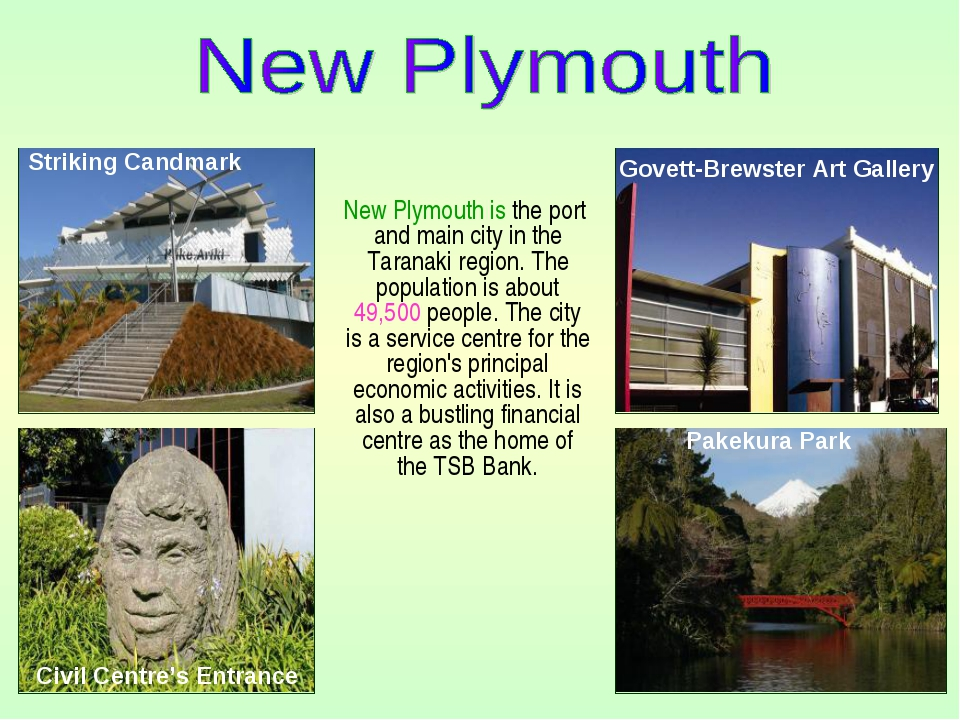 New Plymouth is the port and main city in the Taranaki region. The populatio...