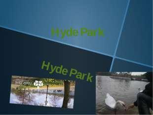 Hyde Park Hyde Park
